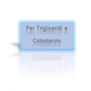Per Trigliceridi e Colesterolo